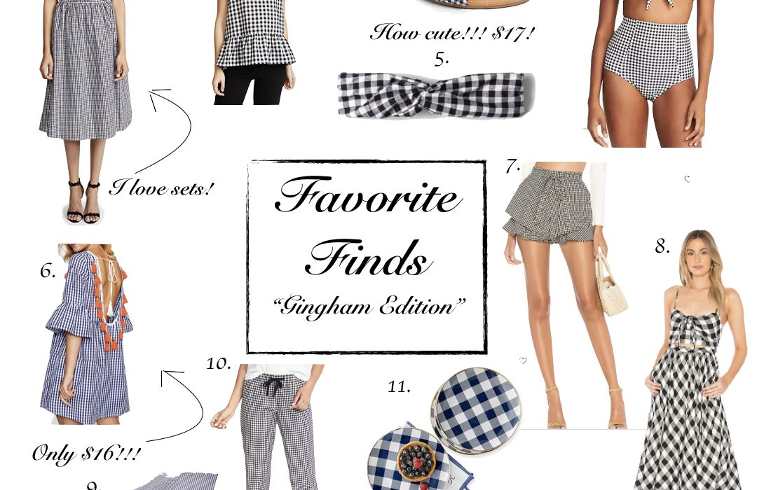 Favorite Finds    Gingham Edition